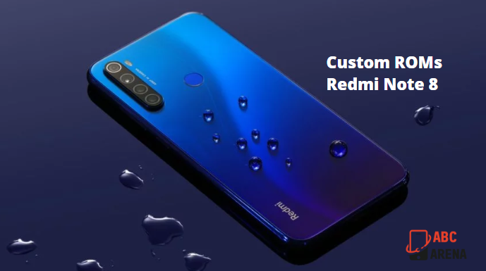 These Custom ROMs are best for Redmi Note 8