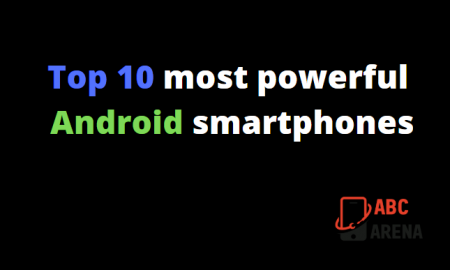 Top 10 most powerful Android smartphones